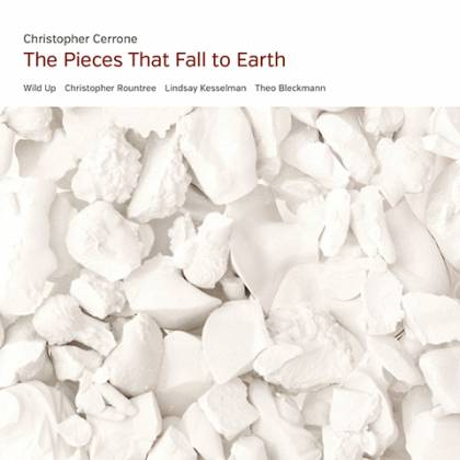Christopher Cerrone, The Pieces That Fall to Earth