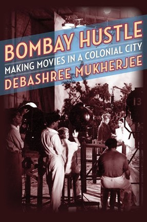 """A book cover of a black-and-white movie set in Bombay with actors and directors and the text """"Bombay Hustle."""""""